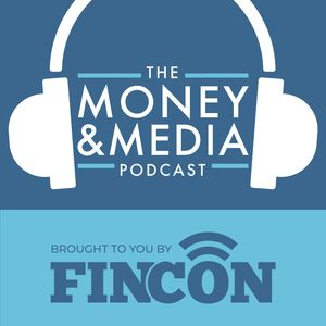 Money and Media: Presented by FinCon Podcast Image