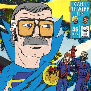 #46 The Ballad of Stan Lee