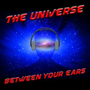 The Universe Between Your Ears Podcast Image