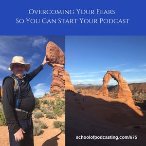 Overcoming Your Fears So You Can Start Your Podcast