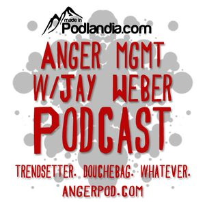 Anger Management Comedy Podcast With Jay Weber Podcast Image
