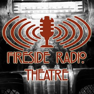 Fireside Radio Theatre Podcast Image