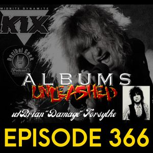 KIX Midnite Dynamite Albums Unleashed with Brian Forsythe - Ep366