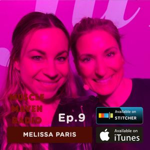 Orgasmic Birth, Hyper-Flexibility, and What Happened To My Abs? Busting Myths About Fitness During and Post-Pregnancy with The Fit Fourth Founder Melissa Paris  — Muscle Maven Radio Episode #9
