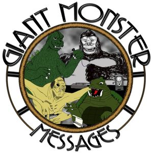 Giant Monster Messages Podcast Image