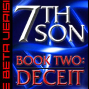 7th Son: Book Two - Deceit (The Beta Version) Podcast Image