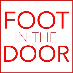 Foot in the Door Podcast Image