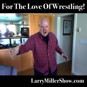 For The Love Of Wrestling! (Rebroadcast)