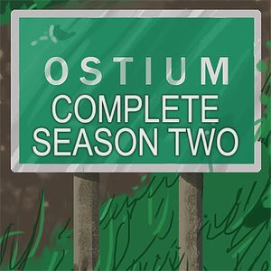 The Complete Ostium Season Two - Part One