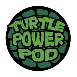 Turtle Power Pod Podcast