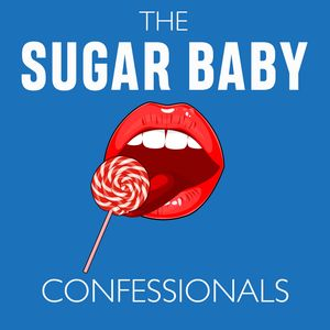 The Sugar Baby Confessionals Podcast Image