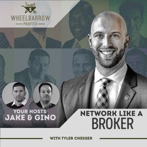 Network Like A Broker with Tyler Chesser