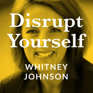 Disrupt Yourself Podcast with Whitney Johnson