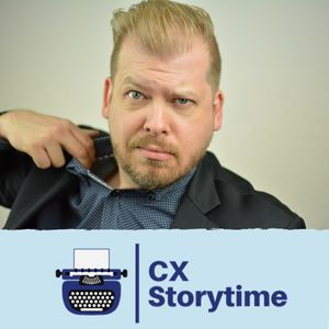 CX Storytime, Tales from the Customer Journey