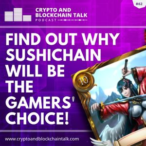 Find out why Sushichain will be the gamers' choice! #62