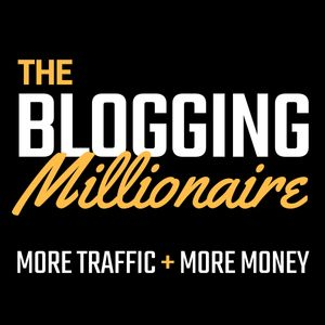 The Blogging Millionaire Podcast Image