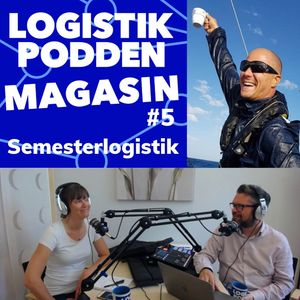 Logistikpodden Magasin #5 - Semesterlogistik