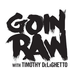 Goin Raw with Timothy DeLaGhetto
