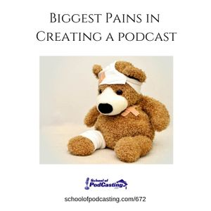The Biggest Pain in Creating a Podcast