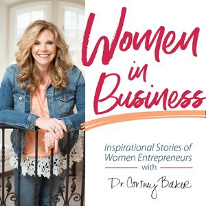 Women in Business: Inspirational Stories of Women Entrepreneurs Podcast Image