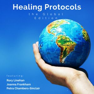 Healing Protocols: The Global Edition Podcast