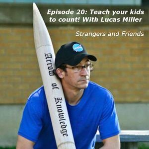 Episode 20: Teach your kids to count! With Lucas Miller