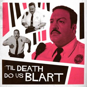 Til Death Do Us Blart Podcast
