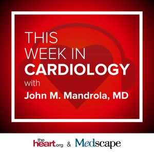 This Week in Cardiology Podcast