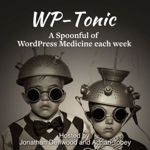 WP-Tonic Show A WordPress Podcast