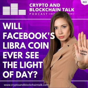 Will Facebook's Libra coin ever see the light of day? #63
