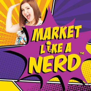 Market Like A Nerd Podcast
