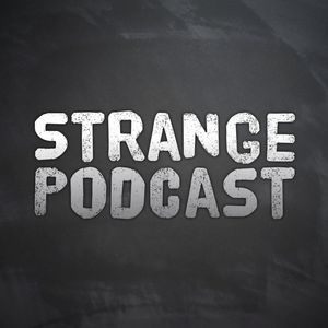 STRANGE PODCAST - Paranormal - Unusual - Unexplained - UFO - Ghost - Mystery Podcast Image