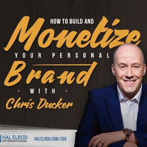 260: How to Build and Monetize Your Personal Brand with Chris Ducker