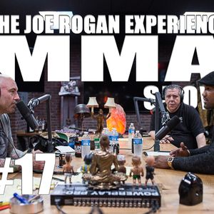 JRE MMA Show #17 with Yoel Romero & Joey Diaz