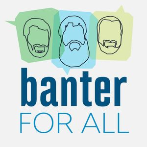 Banter for All Podcast Image