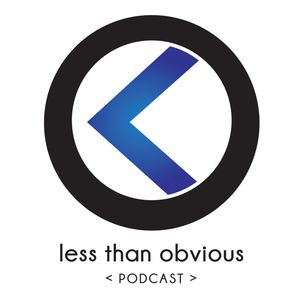 The Less Than Obvious Podcast