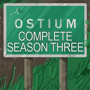 The Complete Ostium Season Three - Part One