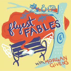 Flyest Fables Podcast Image