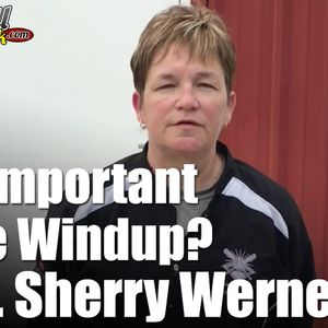 How Important is the Windup? - Dr. Sherry Werner - 130