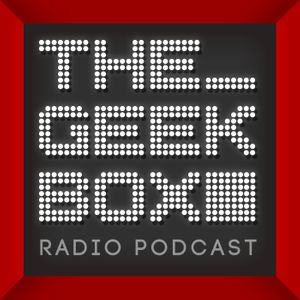 The Geekbox: Episode 494