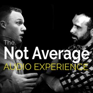 The Not Average Audio Experience Podcast Image