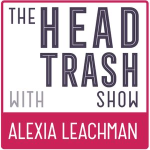 The Head Trash Show | Mindset | Mindfulness | Stress Relief | Energy Psychology Podcast Image
