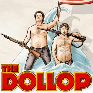 The Dollop with Dave Anthony and Gareth Reynolds Podcast Image