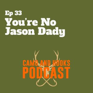 "Episode 33: ""You're No Jason Dady"""