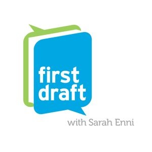 First Draft with Sarah Enni Podcast Image