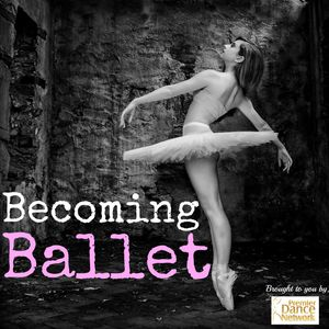 Becoming Ballet Podcast Image