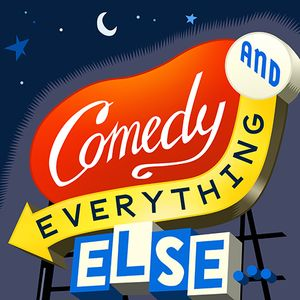 Comedy And Everything Else... Podcast