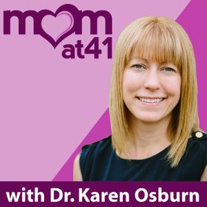 Mom at 41 with Dr. Karen Osburn