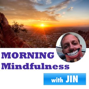 Morning Mindfulness - Two Positive Minutes to Start Your Day with Dr. Jin