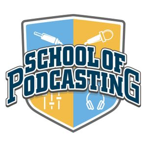 School of Podcasting Podcast